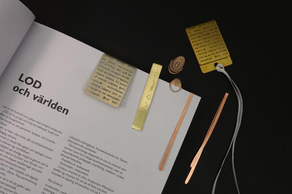 Till boken om LOD har vi skapat bokmärken av metall, de här och några till, som inte är klara, kommer finnas på LOD från den 8e Maj.